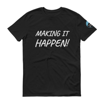 MAKING IT HAPPEN! - PDX People - T Shirt - 4