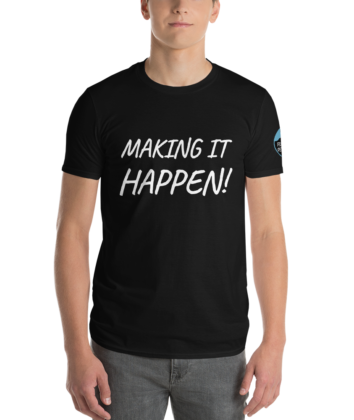 MAKING IT HAPPEN! - PDX People - T Shirt
