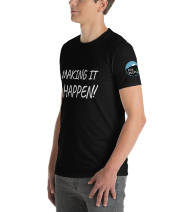 MAKING IT HAPPEN! - PDX People - T Shirt - 2