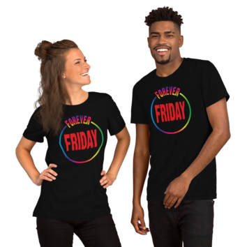 Forever Friday - Colors - Unisex T Shirt