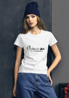 Oregon is Beautiful - Women's Fashion Fit T-Shirt