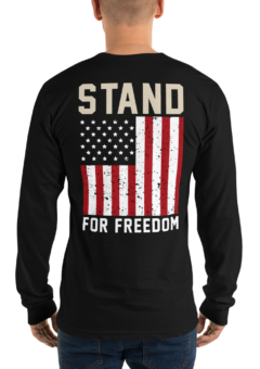 Stand For Freedom - Long Sleeve Shirt