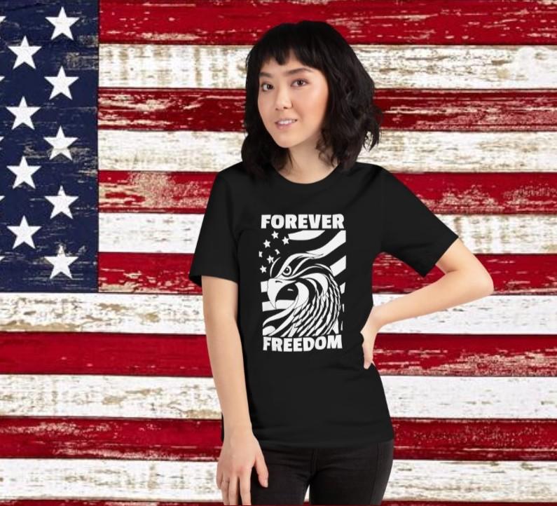 Forever Freedom - T Shirt