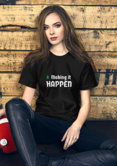 Making it Happen - T Shirt