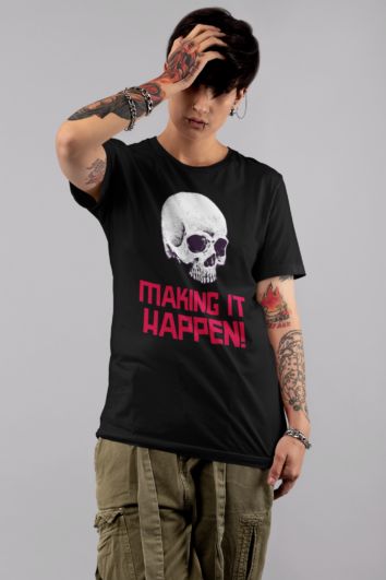 MAKING IT HAPPEN - ECO - T SHIRT